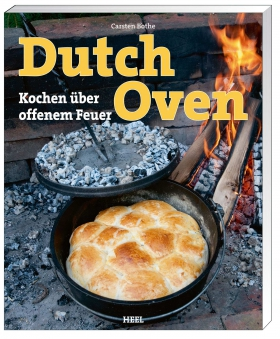Grillbuch / Grillkochbuch Dutch Oven Kochen über offenem Feuer